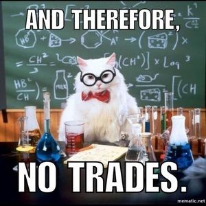 Other - Absolutely no trades!